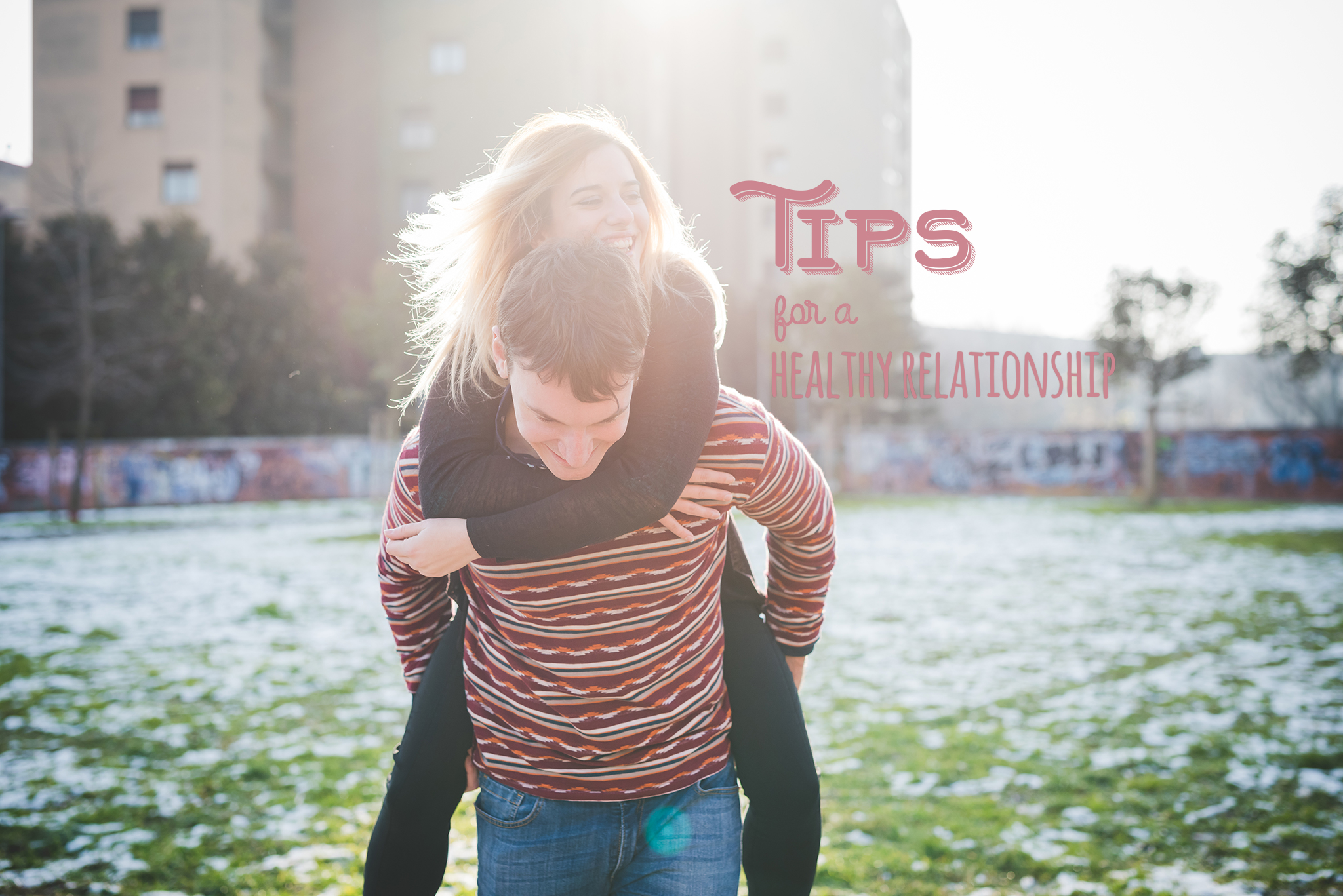 Tips for a long and healthy relationship