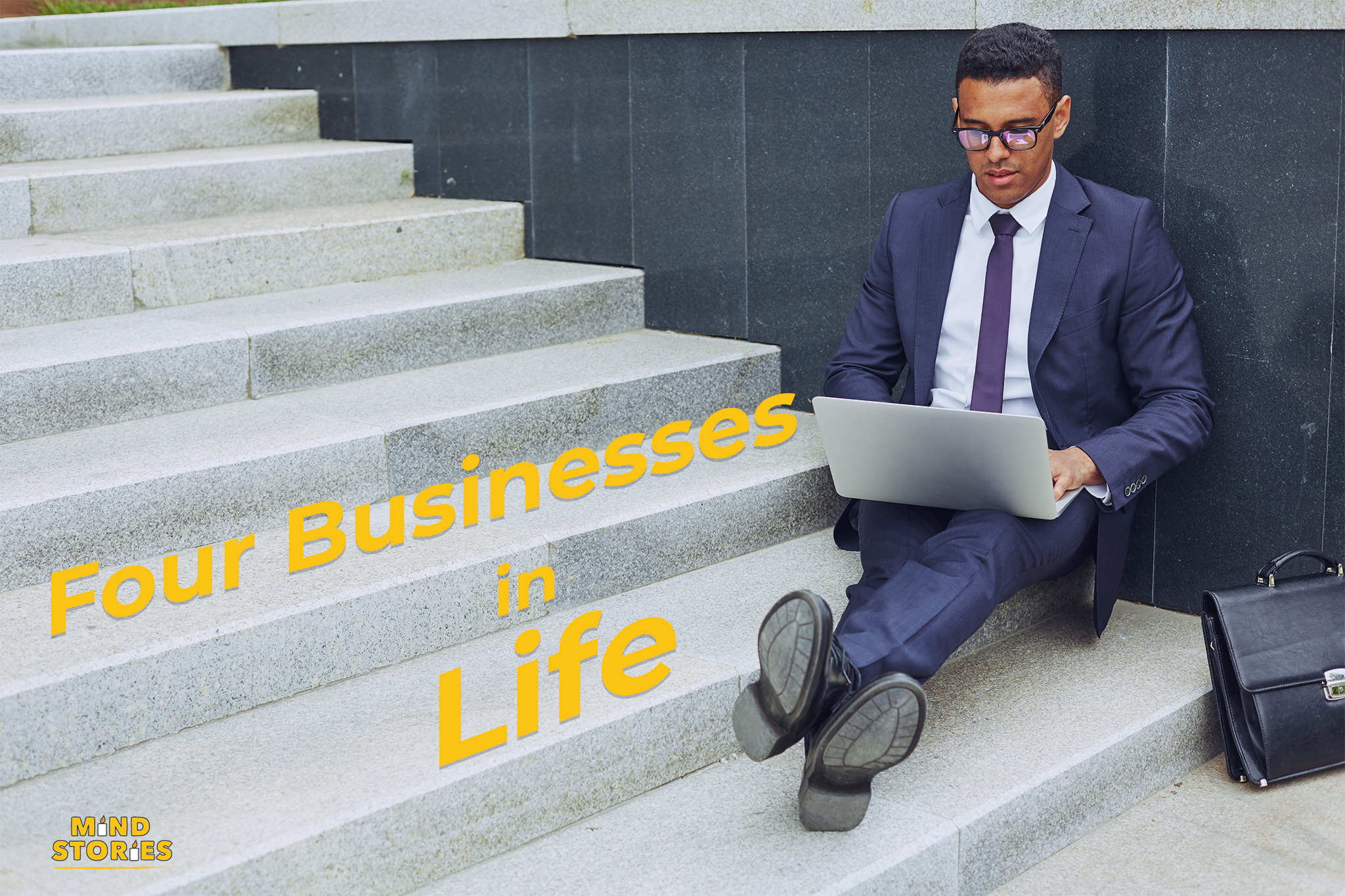 Four Businesses in life