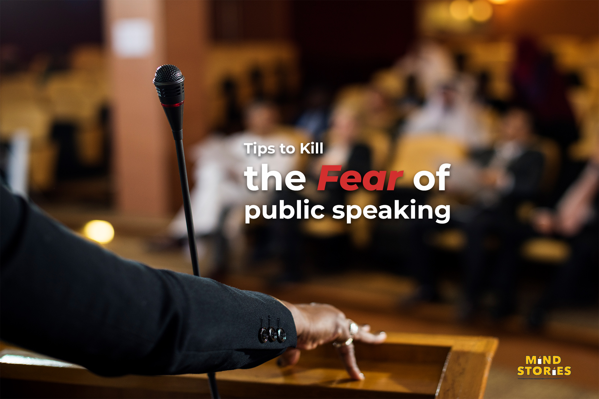Tips to Kill the Fear of public speaking