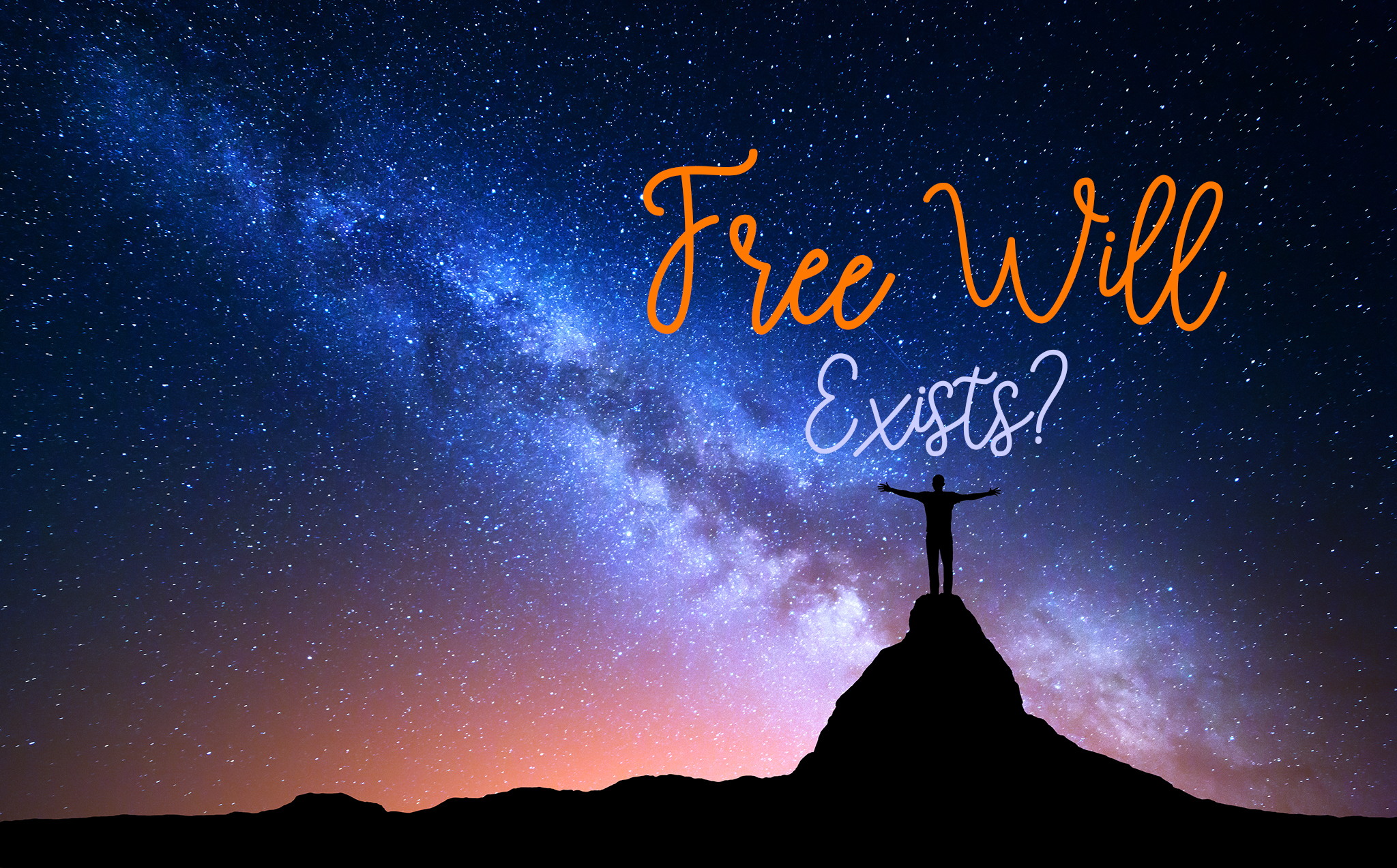 Does free-will exist or everything is predetermined?