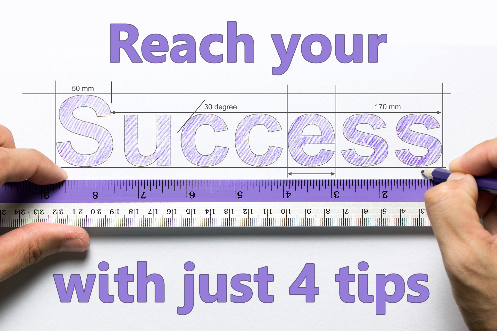 Reach Your Success With Just 4 Tips