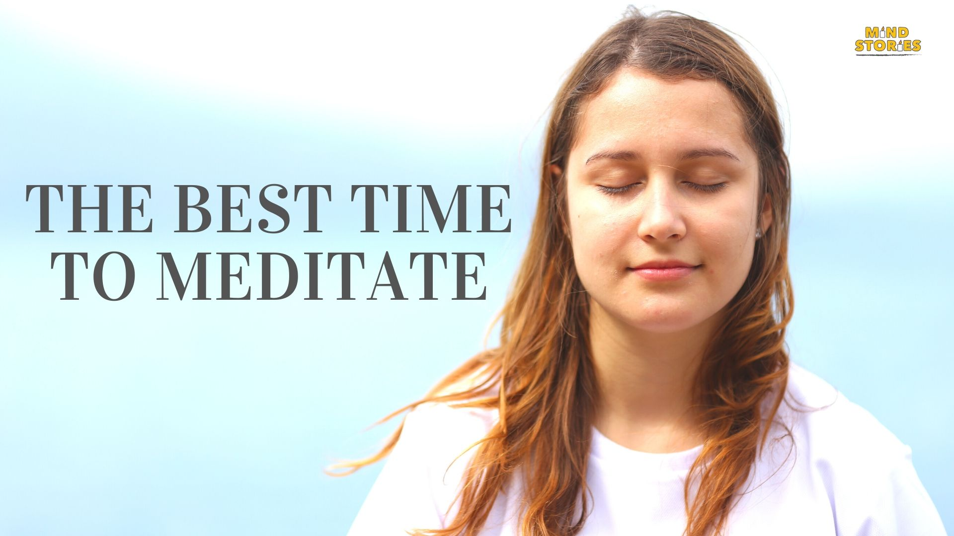 The best time to meditate